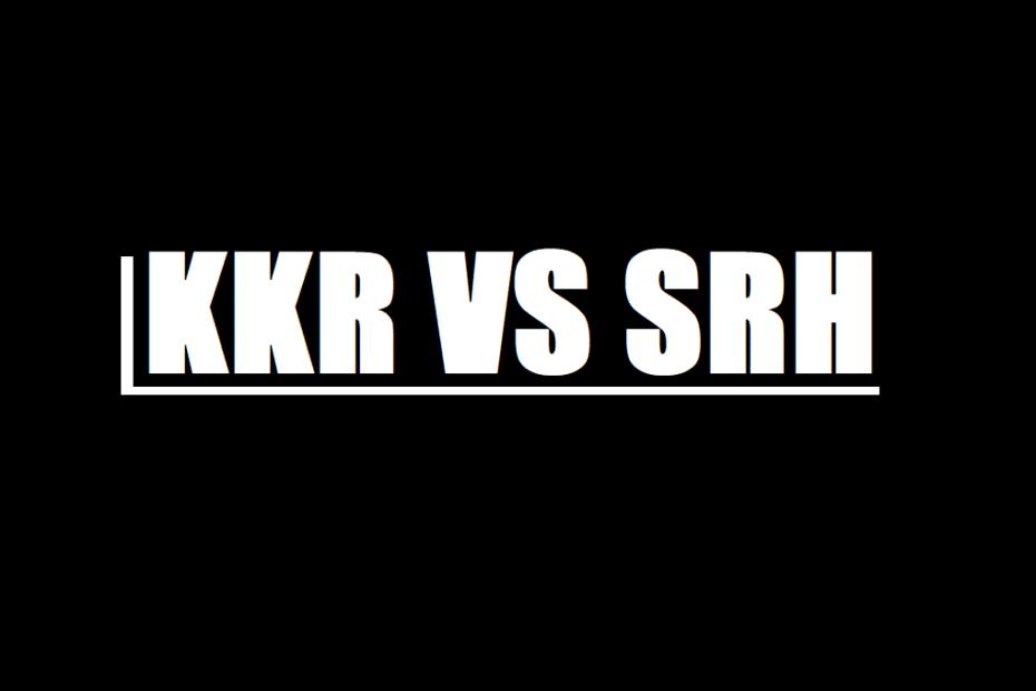 KKR-SRH-HYDERBAD-KOLKATA-IPL-TODAY-LIVE